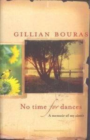 No Time For Dances by Gillian Bouras