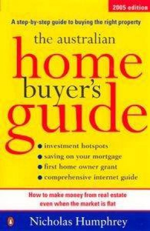 The Australian Home Buyers Guide 2 by Nicholas Humphrey
