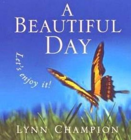 A Beautiful Day by Lynn Champion