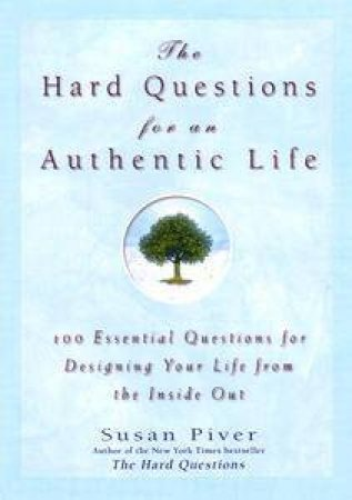 The Hard Questions For An Authentic Life by Susan Piver