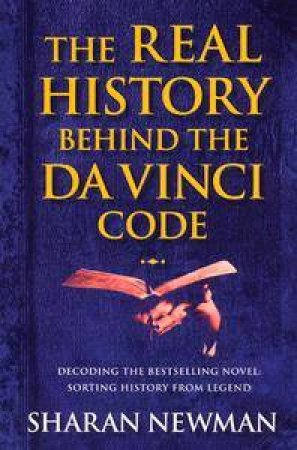 The Real History Behind The Da Vinci Code by Sharan Newman
