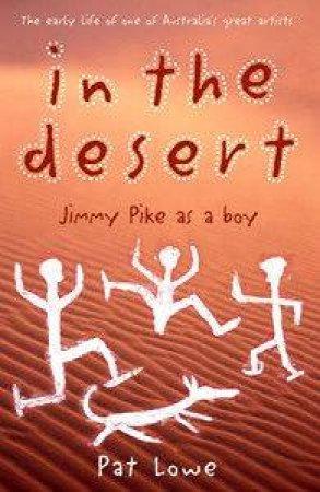 In The Desert: Jimmy Pike As A Boy by Pat Lowe
