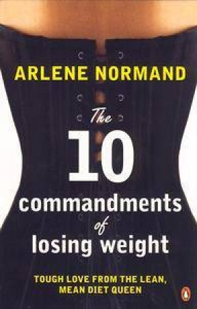 The Ten Commandments Of Losing Weight by Arlene Normand