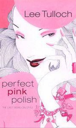 Perfect Pink Polish by Lee Tulloch