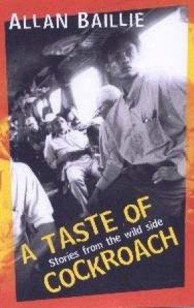 A Taste Of Cockroach by Allan Baillie