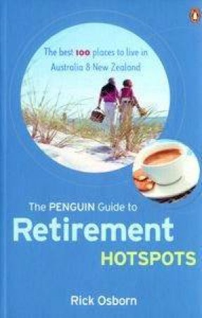 The Penguin Guide to Retirement Hotspots by Rick Osborn