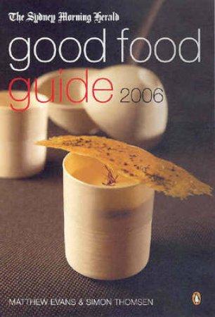 Sydney Morning Herald 2006 Good Food Guide by Matthew Evans & Simon Thomsen
