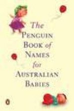 The Penguin Book Of Names For Australian Babies by Adult Publishing Penguin