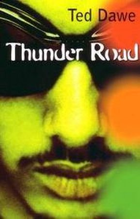 Thunder Road by Ted Dawe