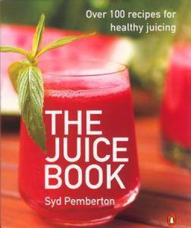 The Juice Book by Syd Pemberton