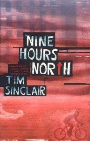 Nine Hours North by Tim Sinclair
