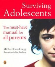 Surviving Adolescents The MustHave Manual for All Parents