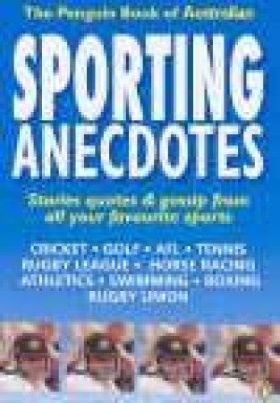 The Penguin Book Of Australian Sporting Anecdotes by Richard Smart