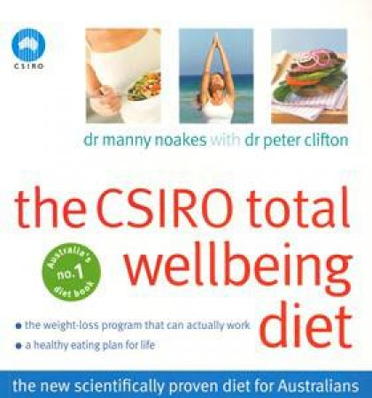 CSIRO Total Wellbeing Diet by Manny Noakes & Peter Clifton