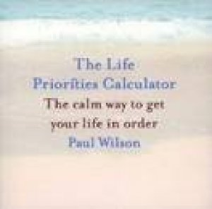 The Life Priorities Calculator by Paul Wilson