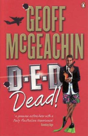 D-E-D DEAD! by Geoff McGeachin