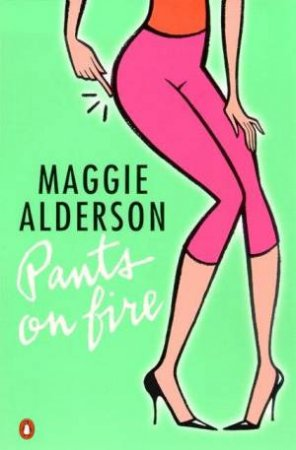Pants On Fire by Maggie Alderson