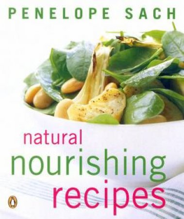 Natural Nourishing Recipes by Penelope Sach