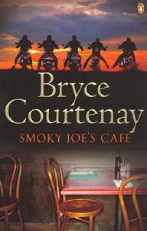 Smoky Joe's Cafe by Bryce Courtenay
