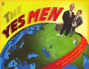 The Yes Men - Movie Tie-In by Andy Bichlbaum & Mike Bonanno