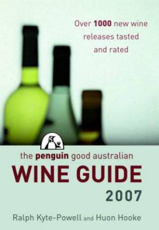 The Penguin Good Australian Wine Guide 2007 by Huon Hooke & Ralph Kyte-Powell