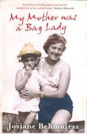 My Mother Was A Bag Lady by Josiane Behmoiras