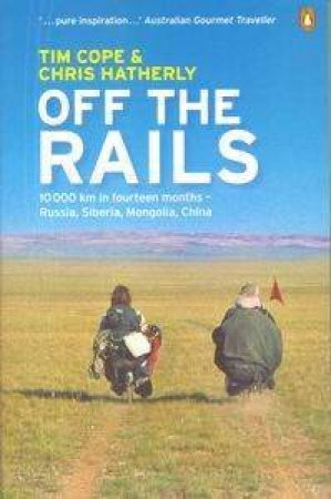 Off The Rails: From Moscow To Beijing By Bike