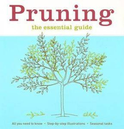 Pruning: The Essential Guide by Anon