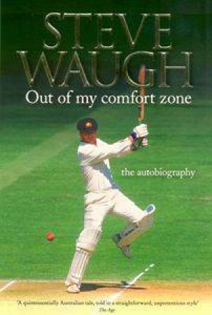 Out Of My Comfort Zone by Steve Waugh