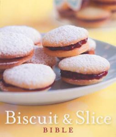 Biscuit & Slice Bible by Anon