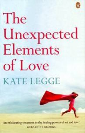 The Unexpected Elements Of Love by Kate Legge