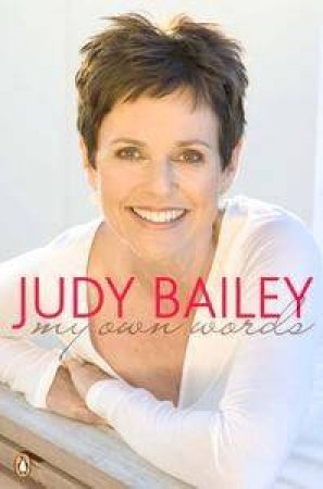 My Own Words by Judy Bailey
