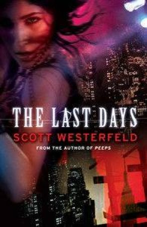 The Last Days by Scott Westerfeld