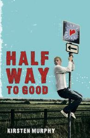 Halfway to Good by Kirsten Murphy
