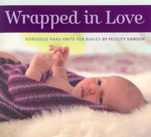 Wrapped in Love by Felicity Dawson