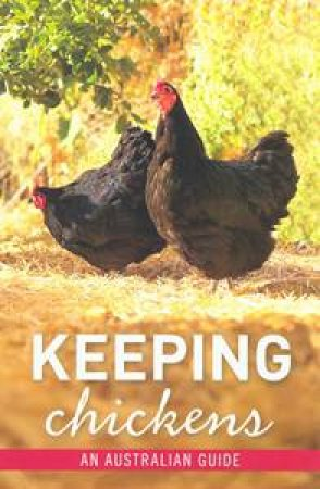 Keeping Chickens: An Australian Guide by Brasch Nicolas