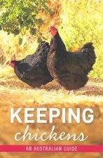 Keeping Chickens An Australian Guide