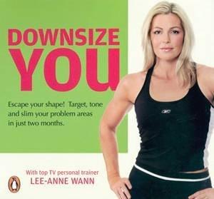 Downsize You by Lee-Anne Wann
