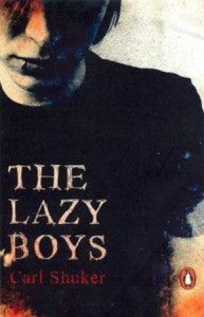 The Lazy Boys by Carl Shuker