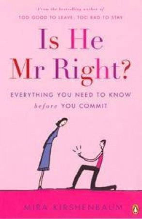 Is He Mr Right? by Mira Kirshenbaum