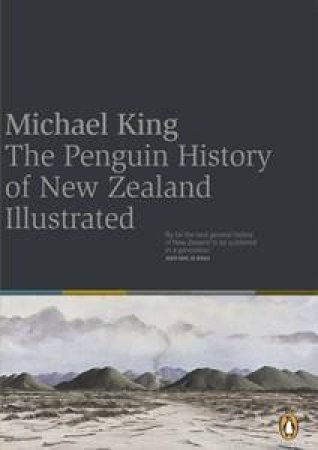 Penguin History of New Zealand Illustrated by Michael King