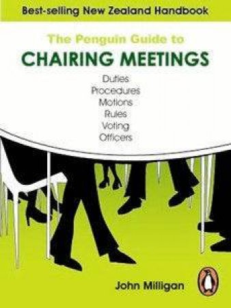 The Penguin Guide To Chairing Meetings by John Milligan