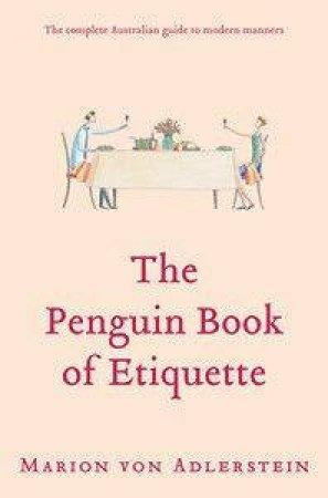 The Penguin Book Of Etiquette by Marion Von Adlerstein