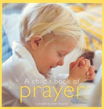 A Child's Book Of Prayer by Beth Sheeran