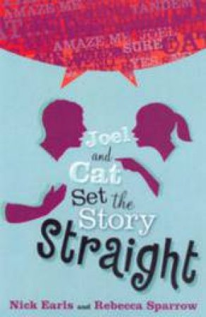 Joel And Cat Set The Story Straight by Rebecca Sparrow & Nick Earls