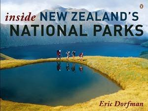 Inside New Zealand's National Parks by Eric Dorfman