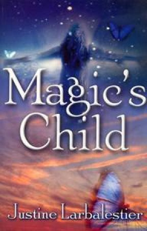 Magic's Child by Justine Larbalestier