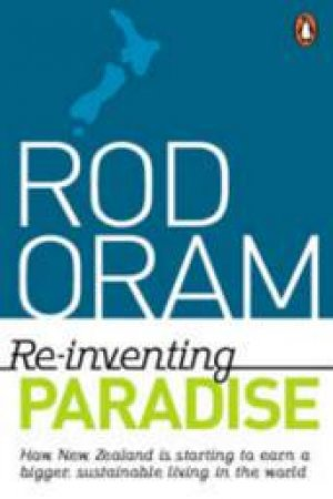 Reinventing Paradise by Rod Oram