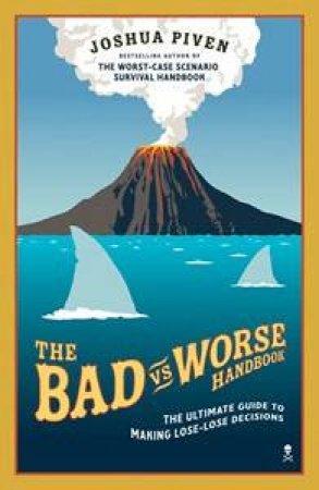 The Bad vs. Worse Handbook by Joshua Piven
