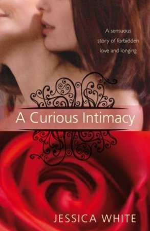 A Curious Intimacy by Jessica White